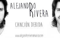 Alejandro Rivera – Canción debida