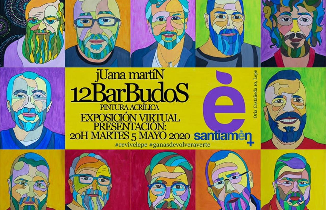 «12 Barbudos» Exposición Virtual de Juana María Martín en Santiamén Lepe